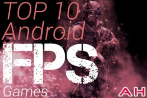Featured: Top 10 Best Android FPS/TPS Games