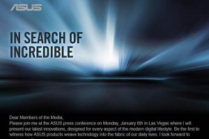 "ASUS Invites Media to a Press Conference on Jan. 6th at CES, Showing off something ""Incredible"""