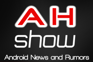 The AH Show Podcast #48 MWC Edition is Up! Come and Get It