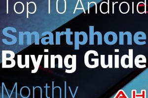 Top 10 Best Android Smartphones Buyers Guide: March 2014 Edition