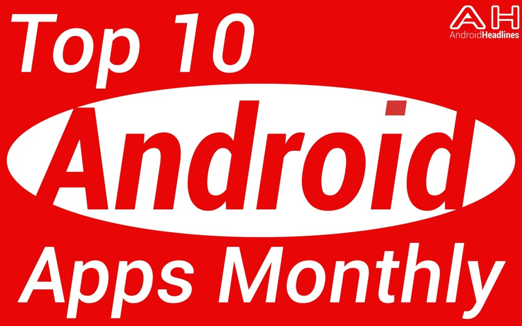 Top 10 android apps monthly AH 2