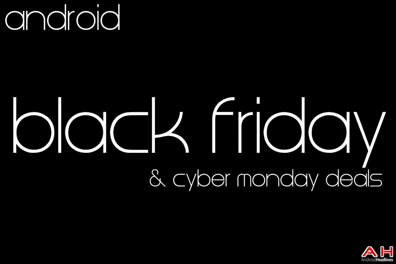 AH Android Black Friday Deals and Cyber Monday