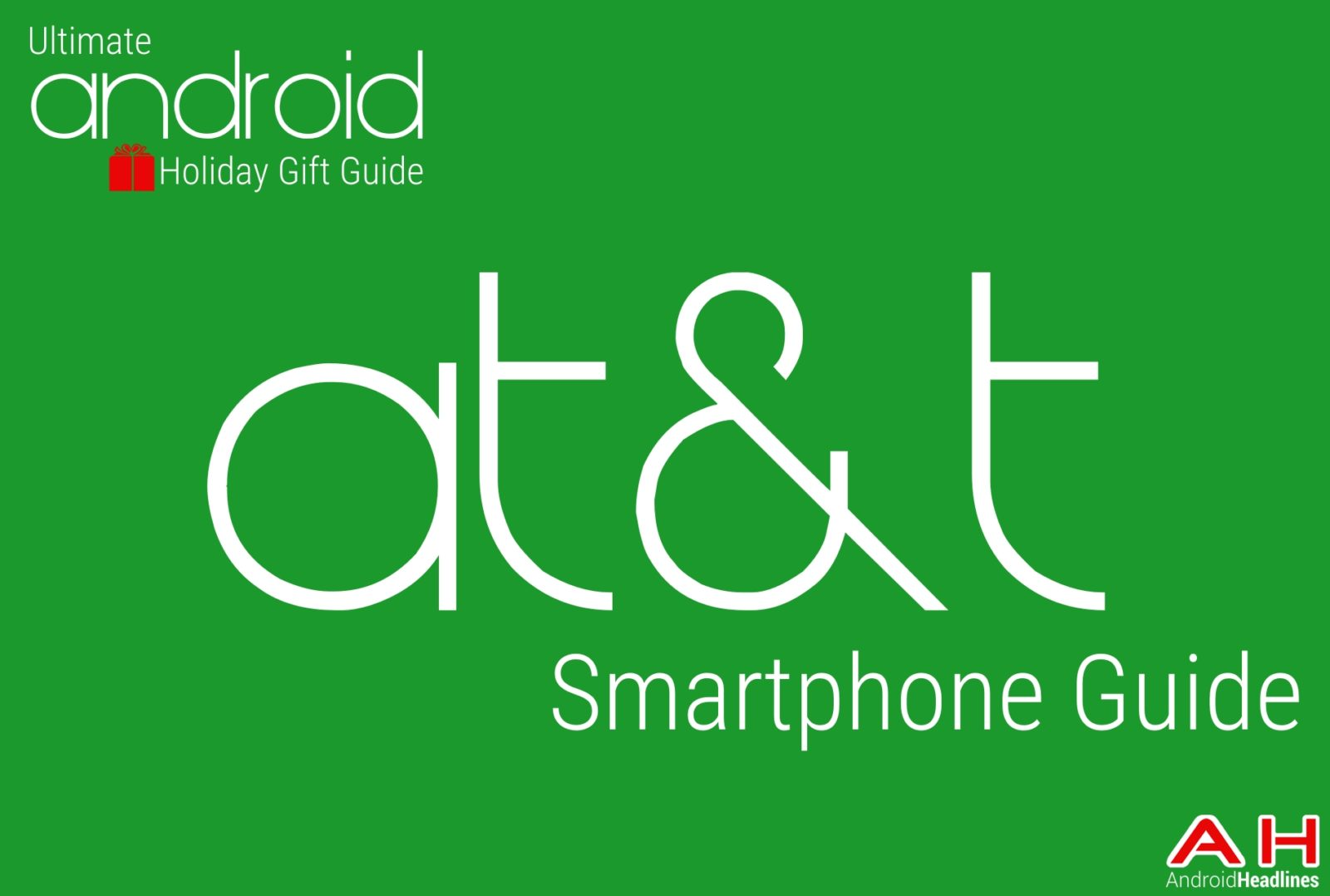 Android at&t Smartphones Guide - Holiday Gift Guide Main Image