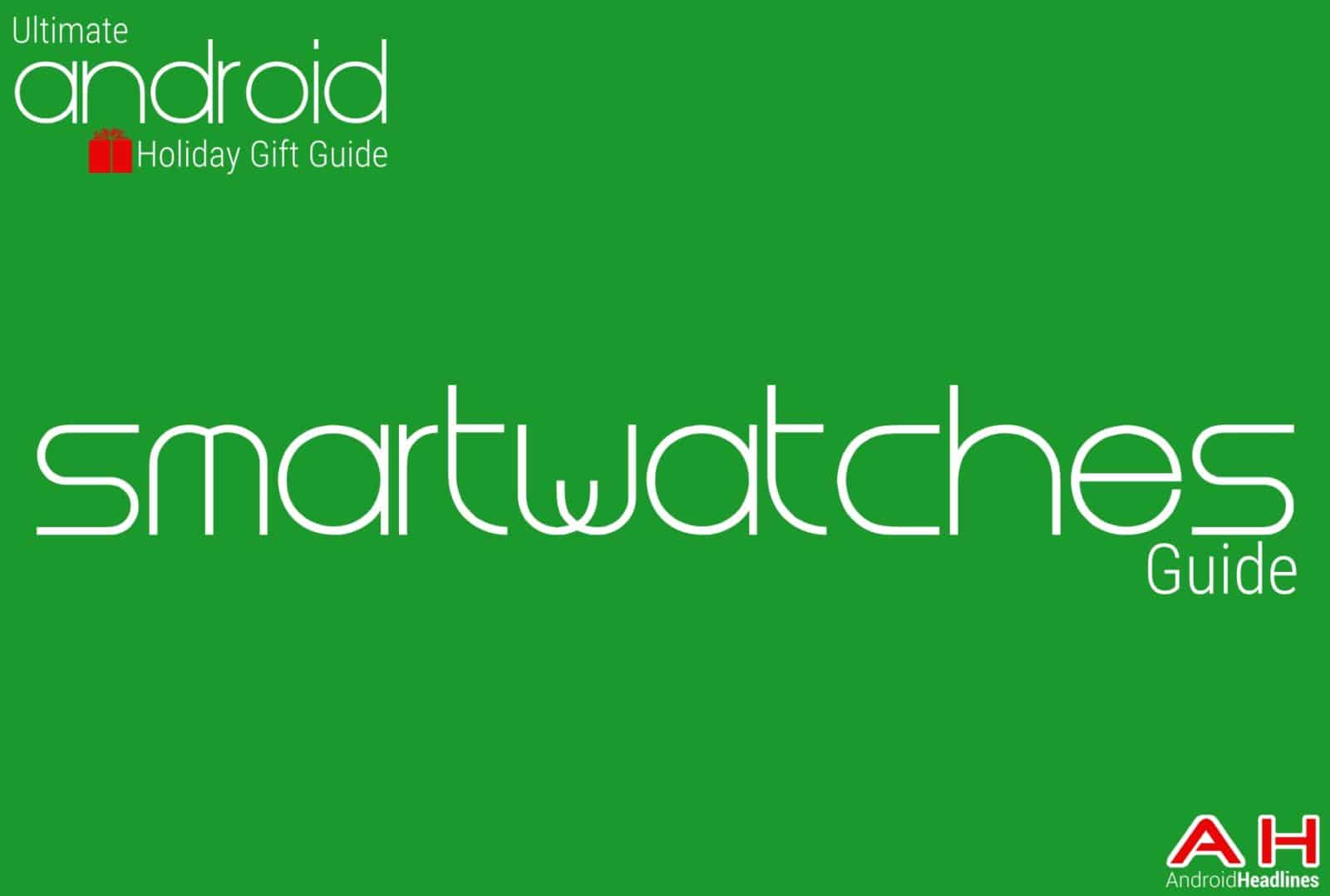 Best Android smartwatches Guide - Android Holiday Gift Guide Top 10