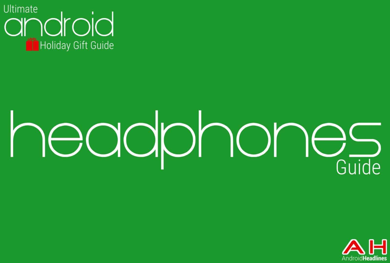 Best Mobile Headphones Guide - Android Holiday Gift Guide Top 10