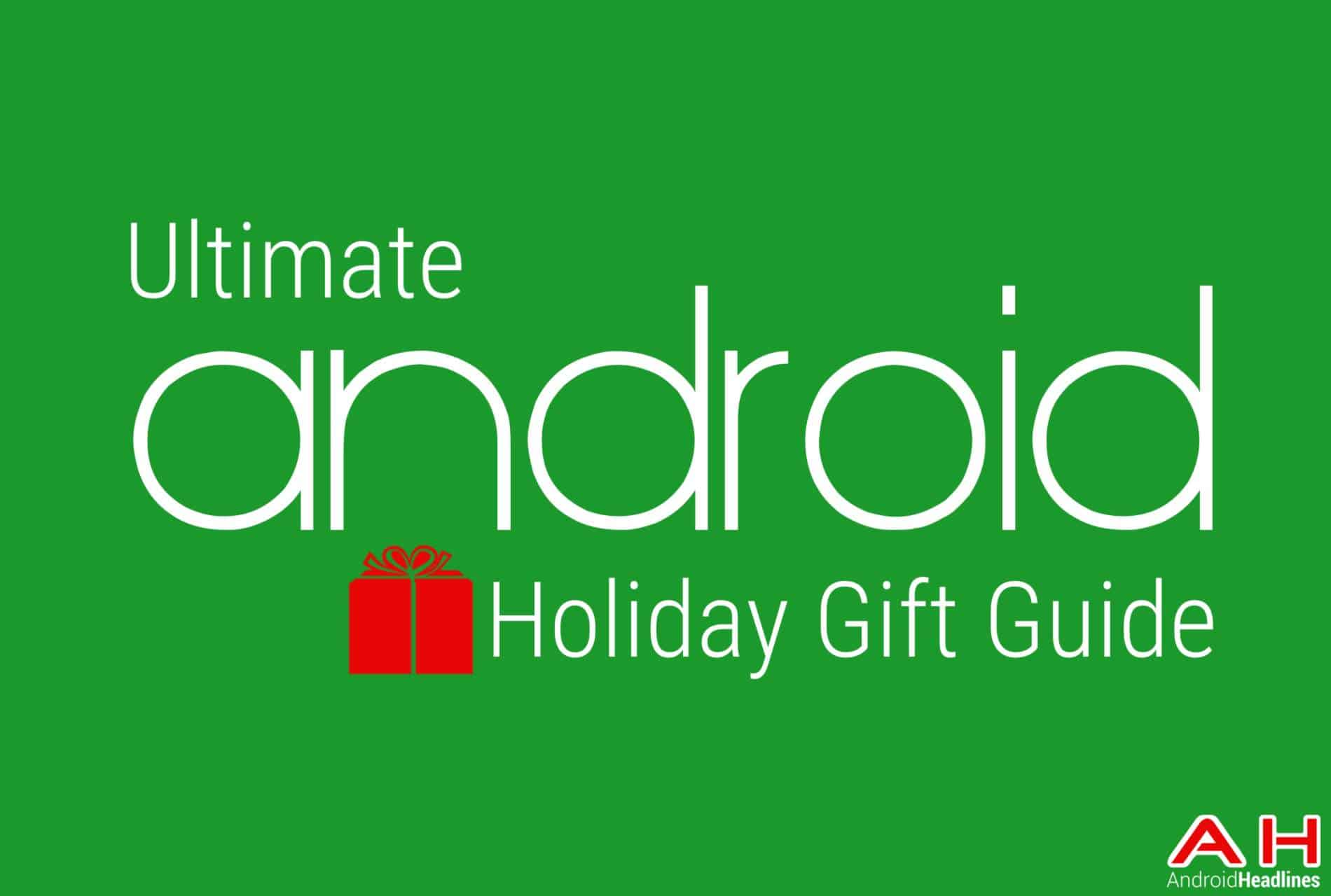 The Ultimate Android Gift Guide 2014-2015