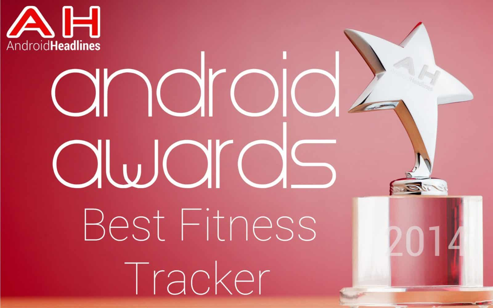AH Awards 2014 - Best Android Fitness Tracker of the year