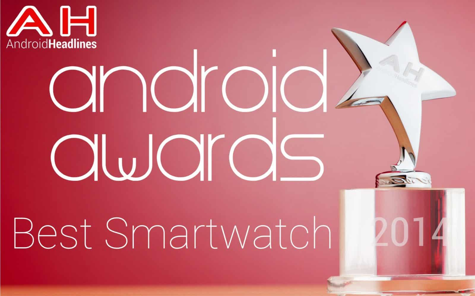 AH Awards 2014 - Best Android Smartwatch of the year