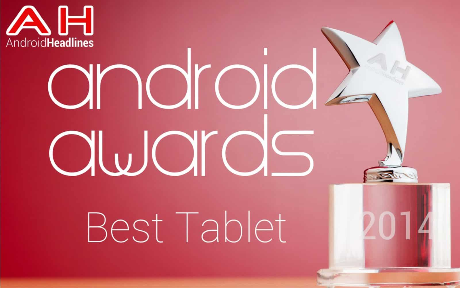 AH Awards 2014 - Best Android Tablet of the year