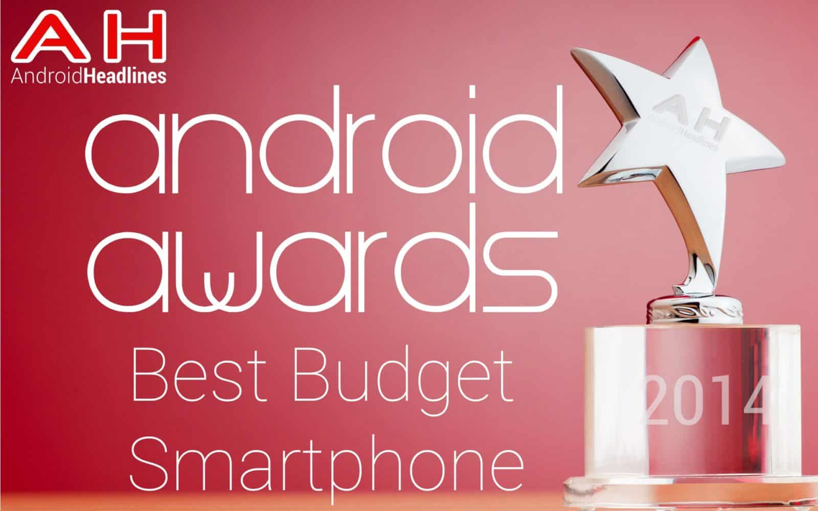 AH Awards 2014 - Best Budget Android Smartphone of the year