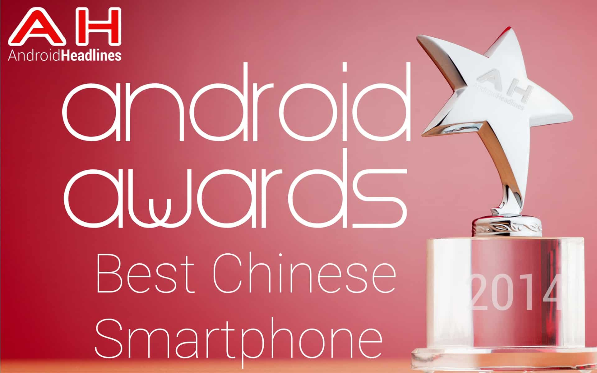 AH Awards 2014 Best Chinese Android Smartphone of the year