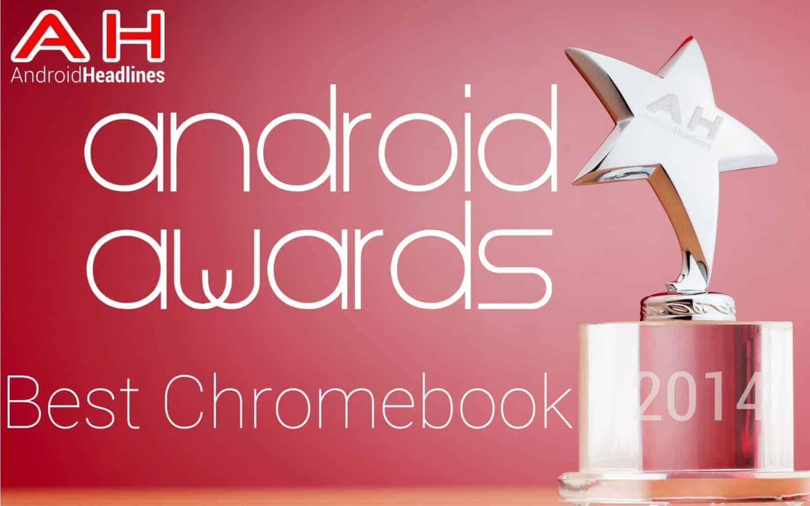 AH Awards 2014 - Best Google Chromebook of the year
