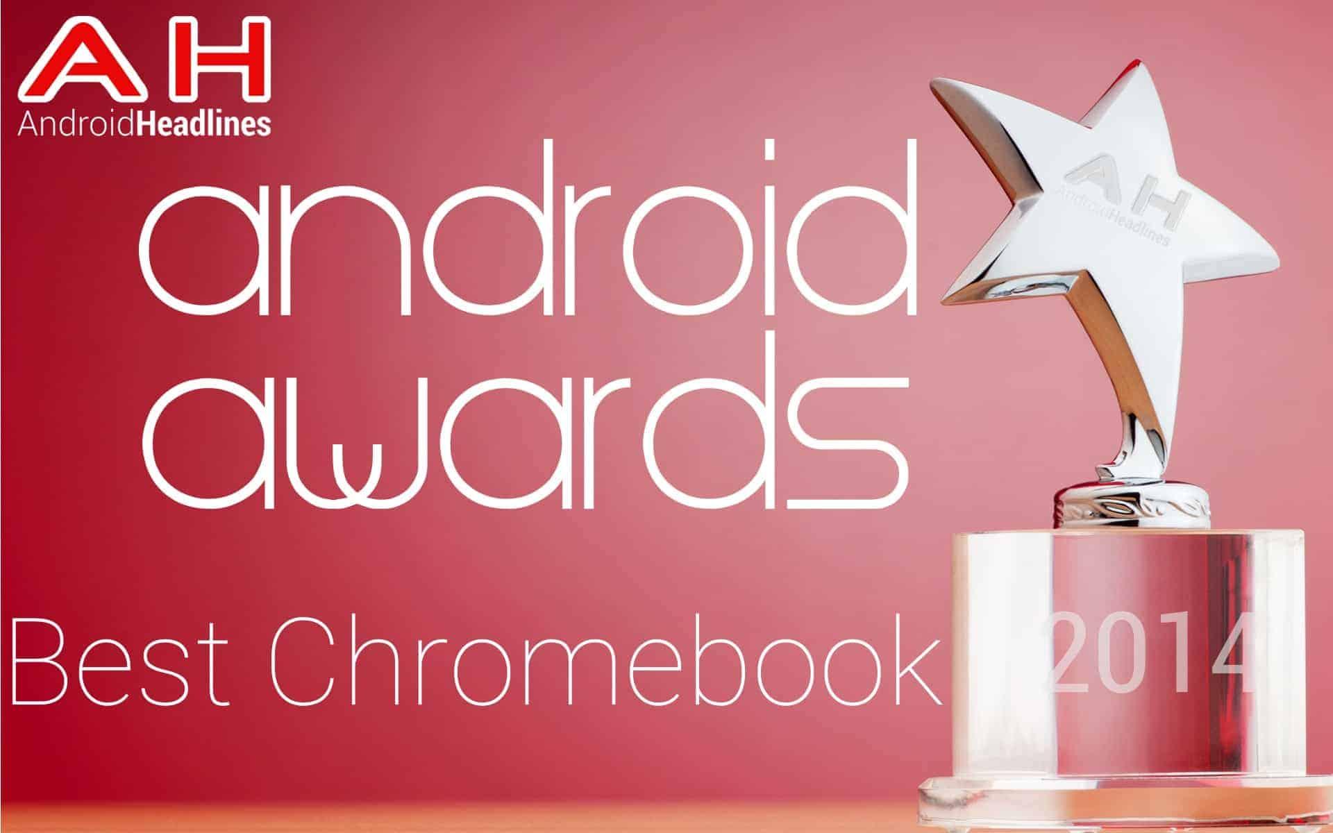 AH Awards 2014 Best Google Chromebook of the year