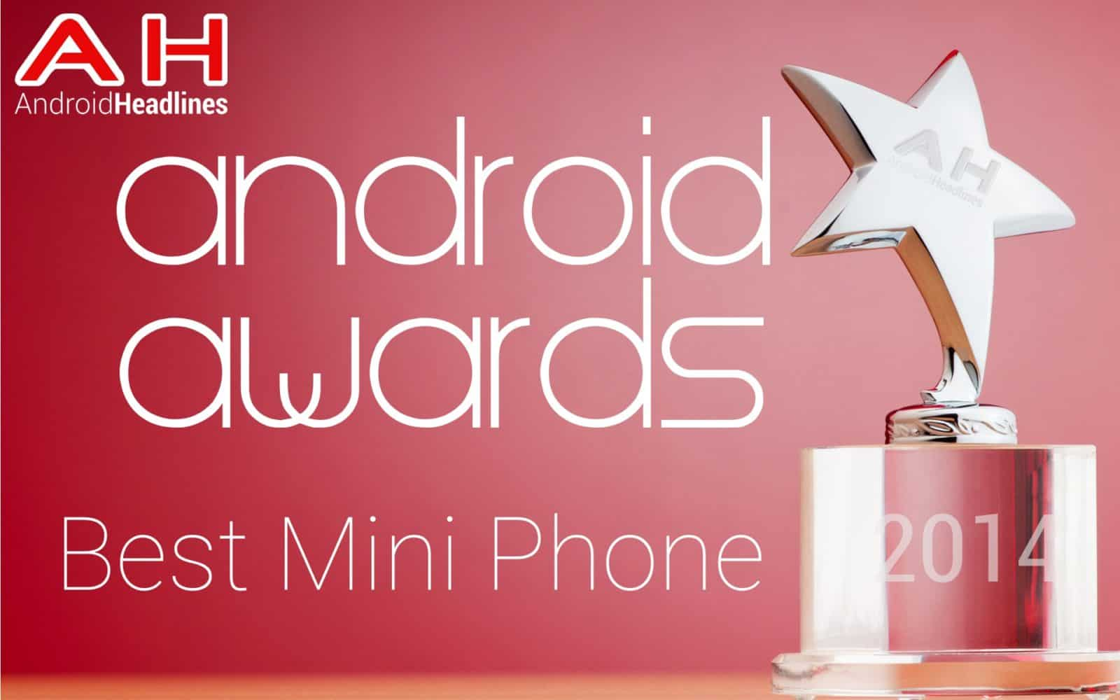 AH Awards 2014 - Best Mini Android Smartphone of the year
