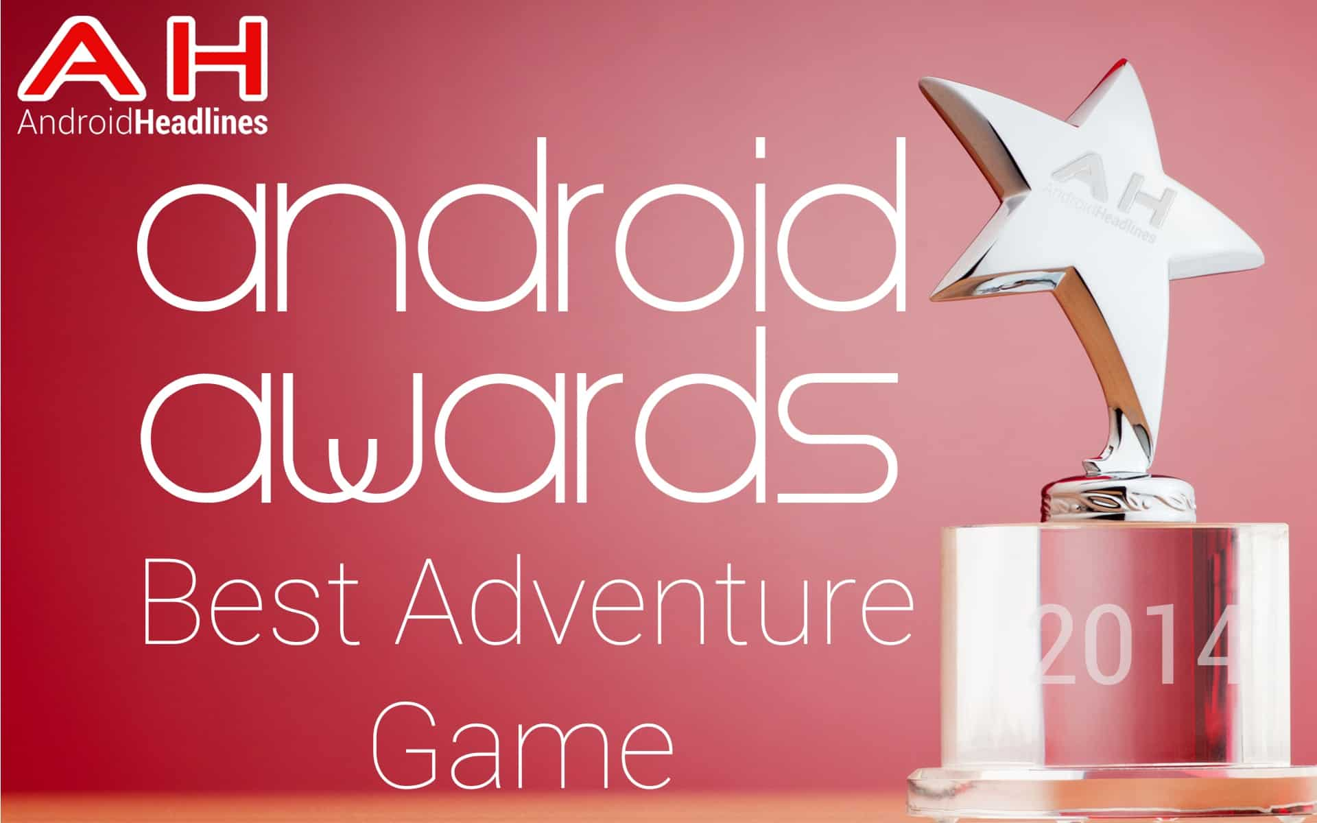 AH Awards 2015 Best Adventure Game Android