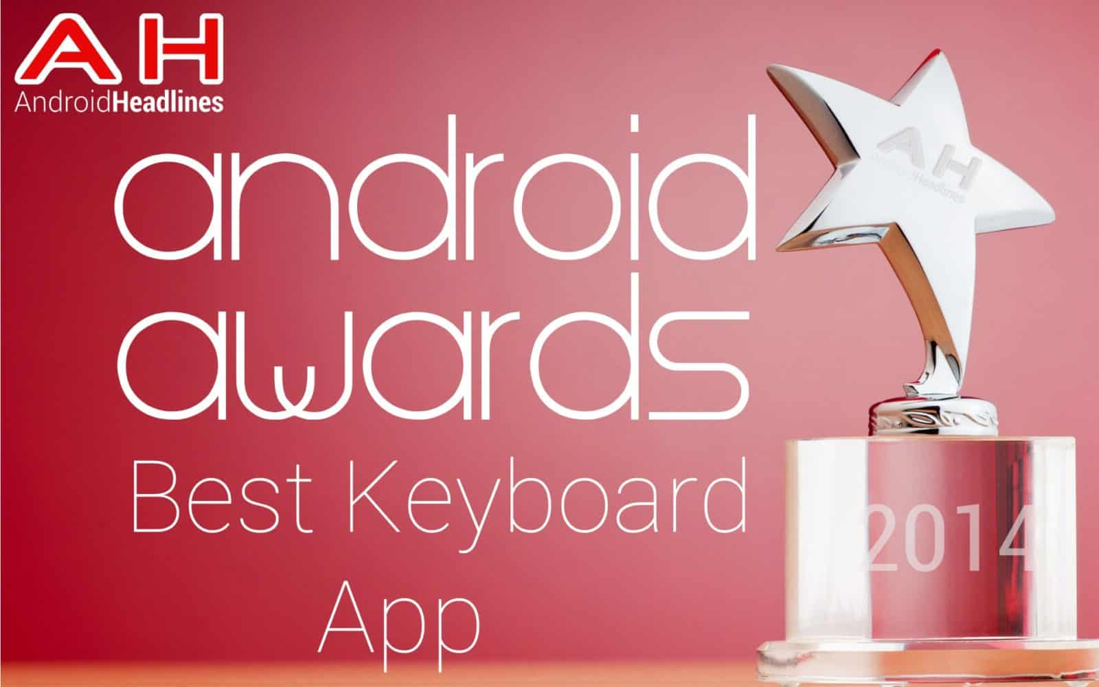 AH Awards 2015 _ Best Android Keyboard App