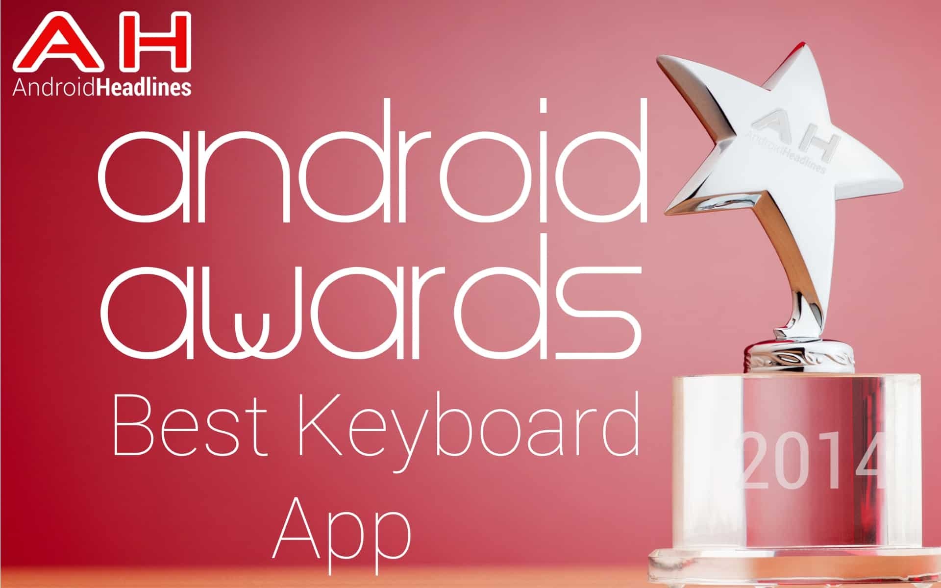AH Awards 2015 Best Android Keyboard App