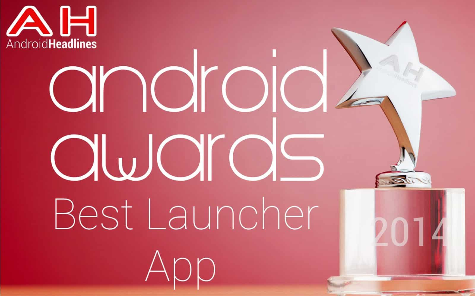 AH Awards 2015 _ Best Android Launcher App
