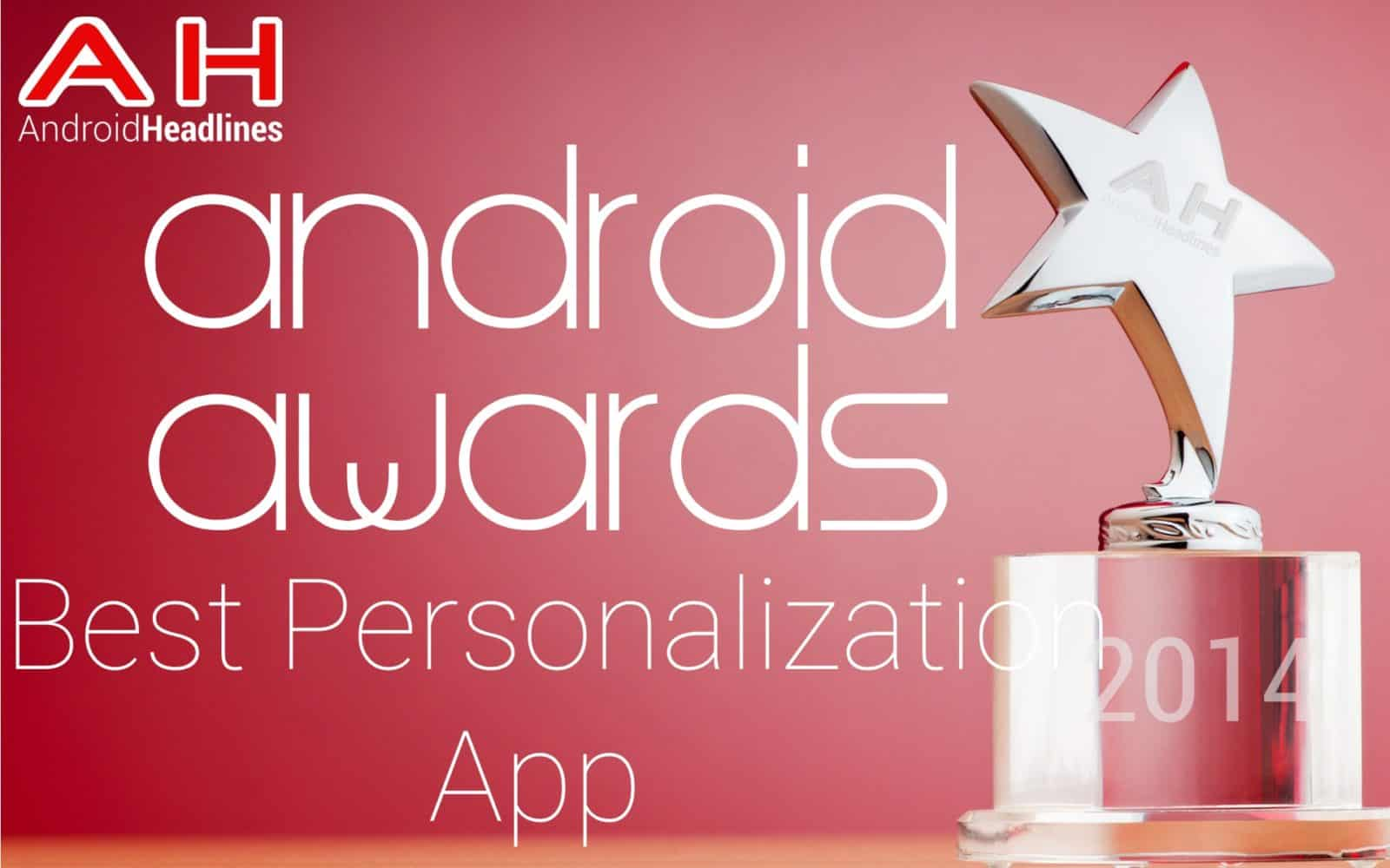 AH Awards 2015 _ Best Android Personalization App