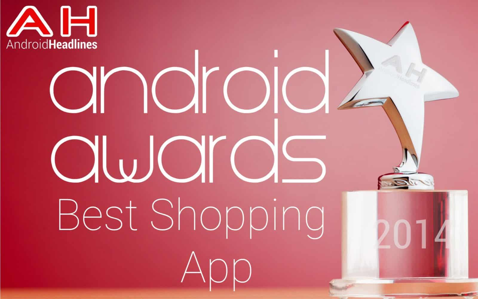 AH Awards 2015 _ Best Android Shopping App