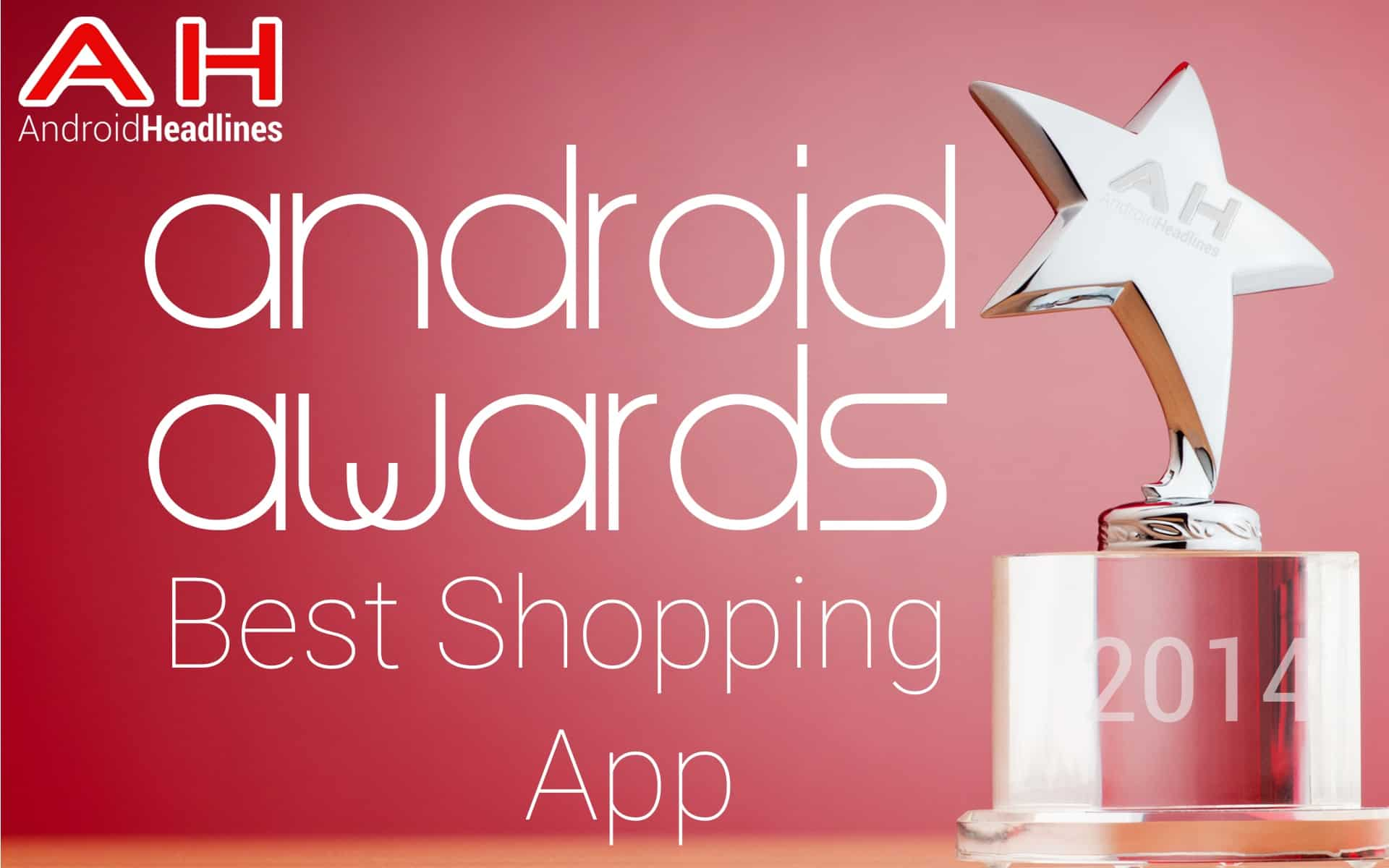 AH Awards 2015 Best Android Shopping App