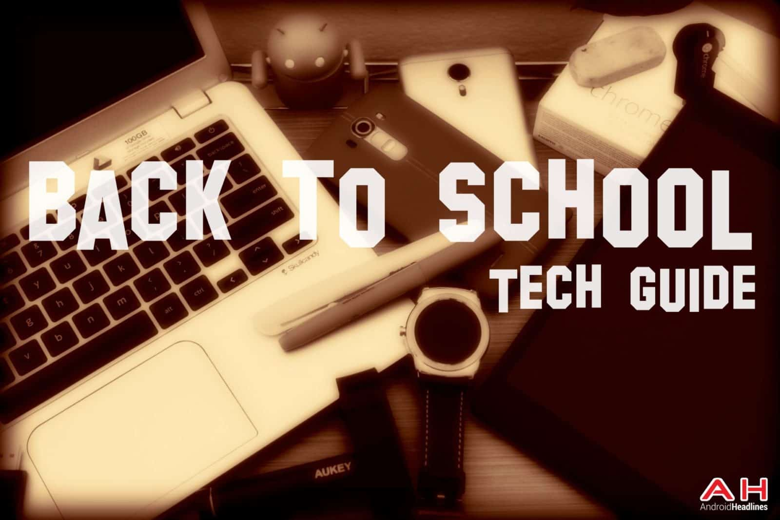 AH Android Headlines Back to School Tech Guide