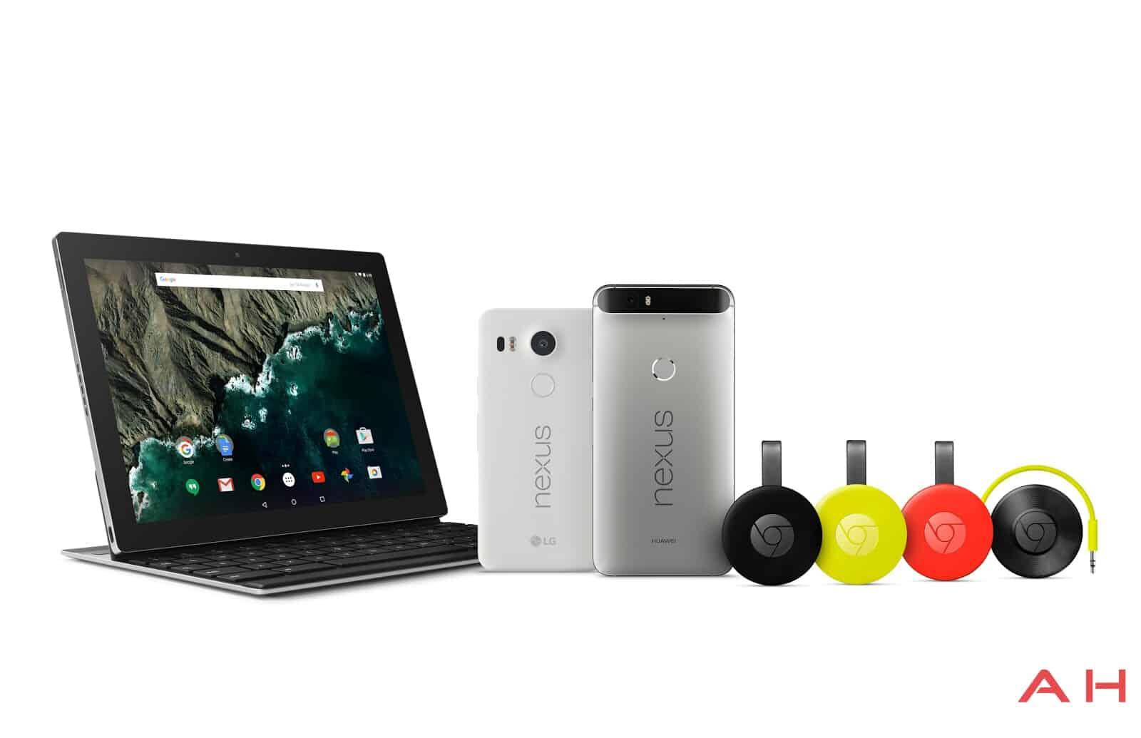 AH Nexus 5X Nexus 6P Chromecast Chromecast Audio Pixel C 11