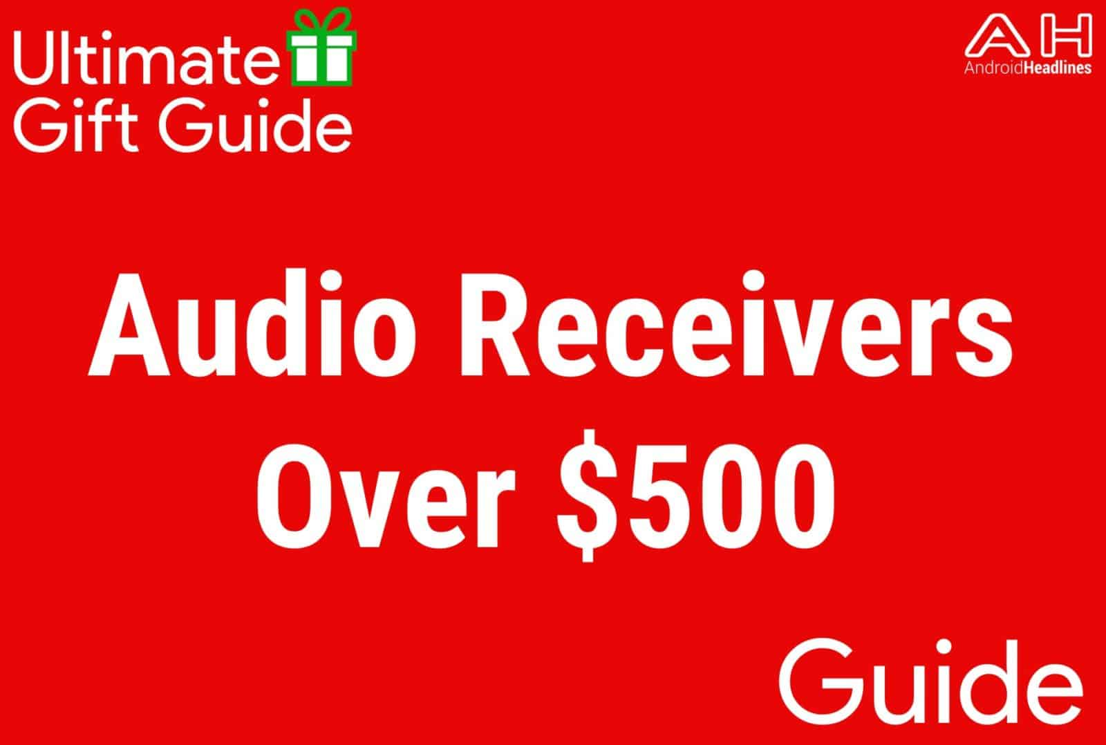 Audio Receivers Over $500 - Gift Guide 2015-2016