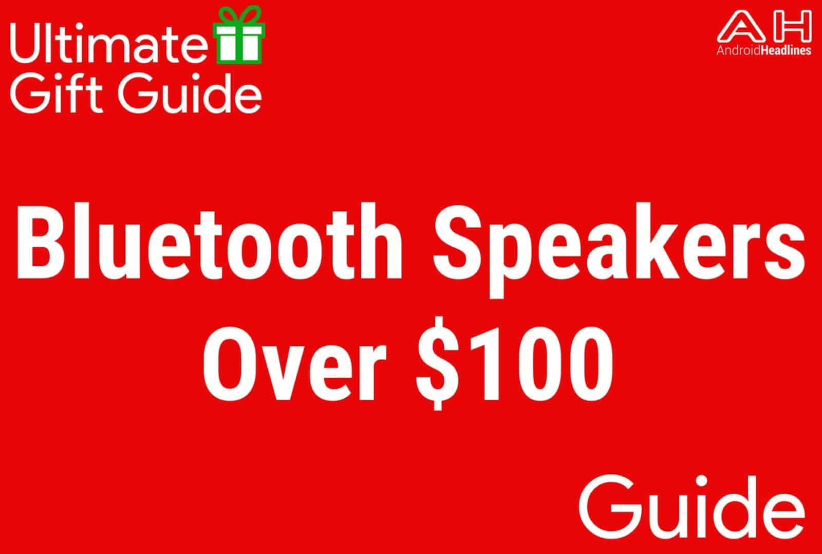 Bluetooth Speakers Over $100 - Gift Guide 2015
