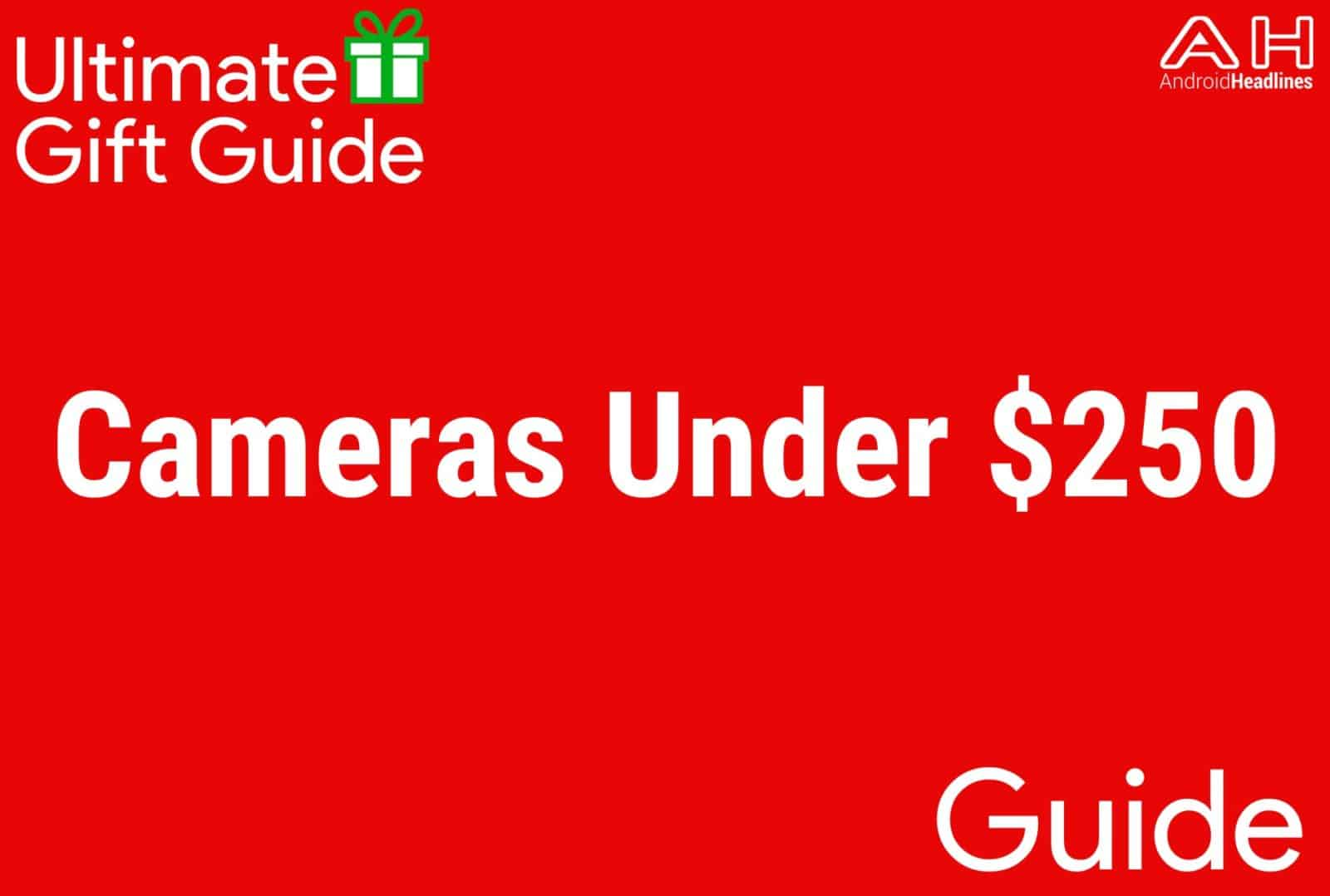 Cameras Under $250 - Gift Guide 2015