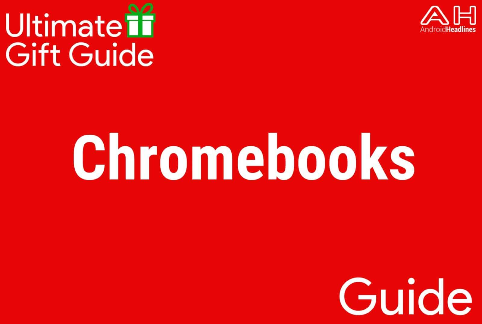 Chromebooks - Gift Guide 2015-2016