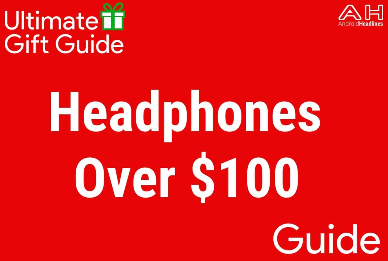 Headphones Over $100 - Gift Guide 2015