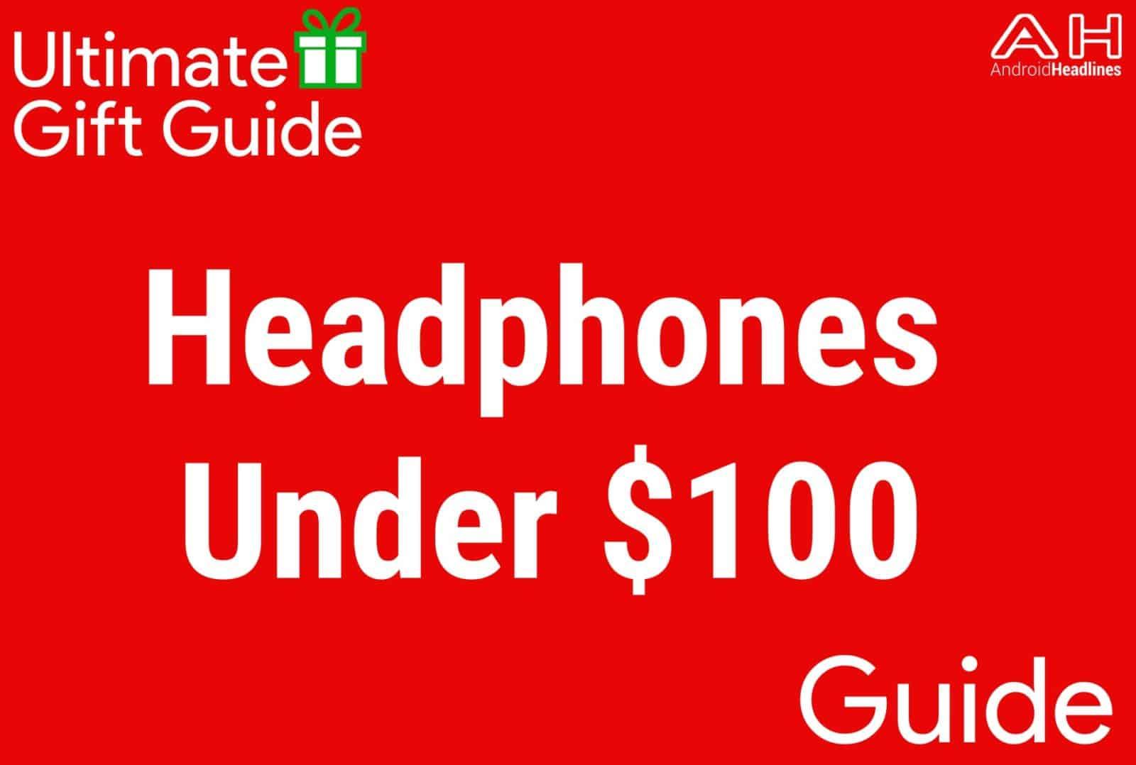 Headphones Under $100 - Gift Guide 2015