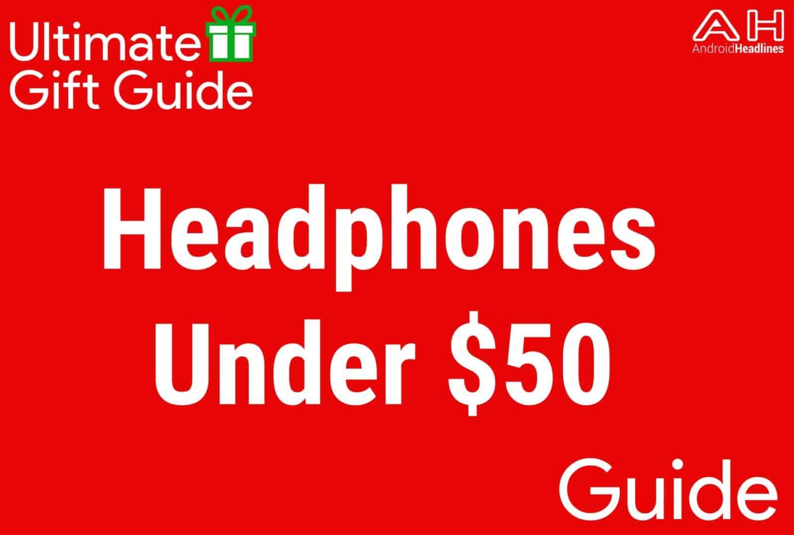 Headphones Under $50 - Gift Guide 2015