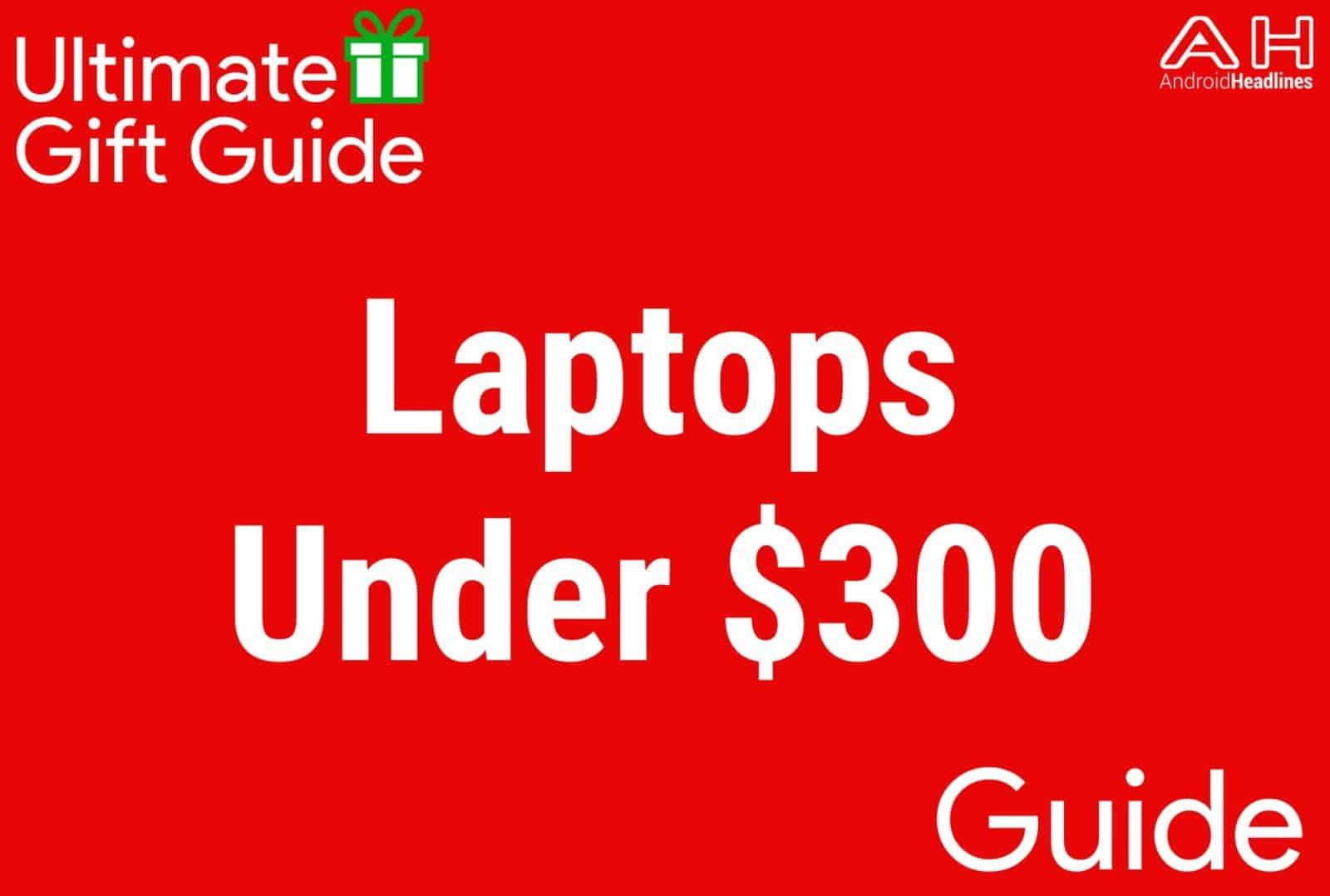 Laptops Under $300 - Gift Guide 2015