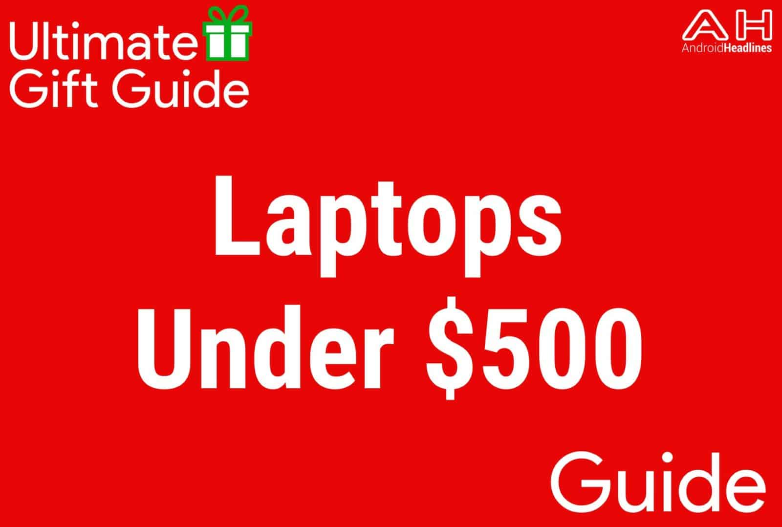 Laptops Under $500 - Gift Guide 2015