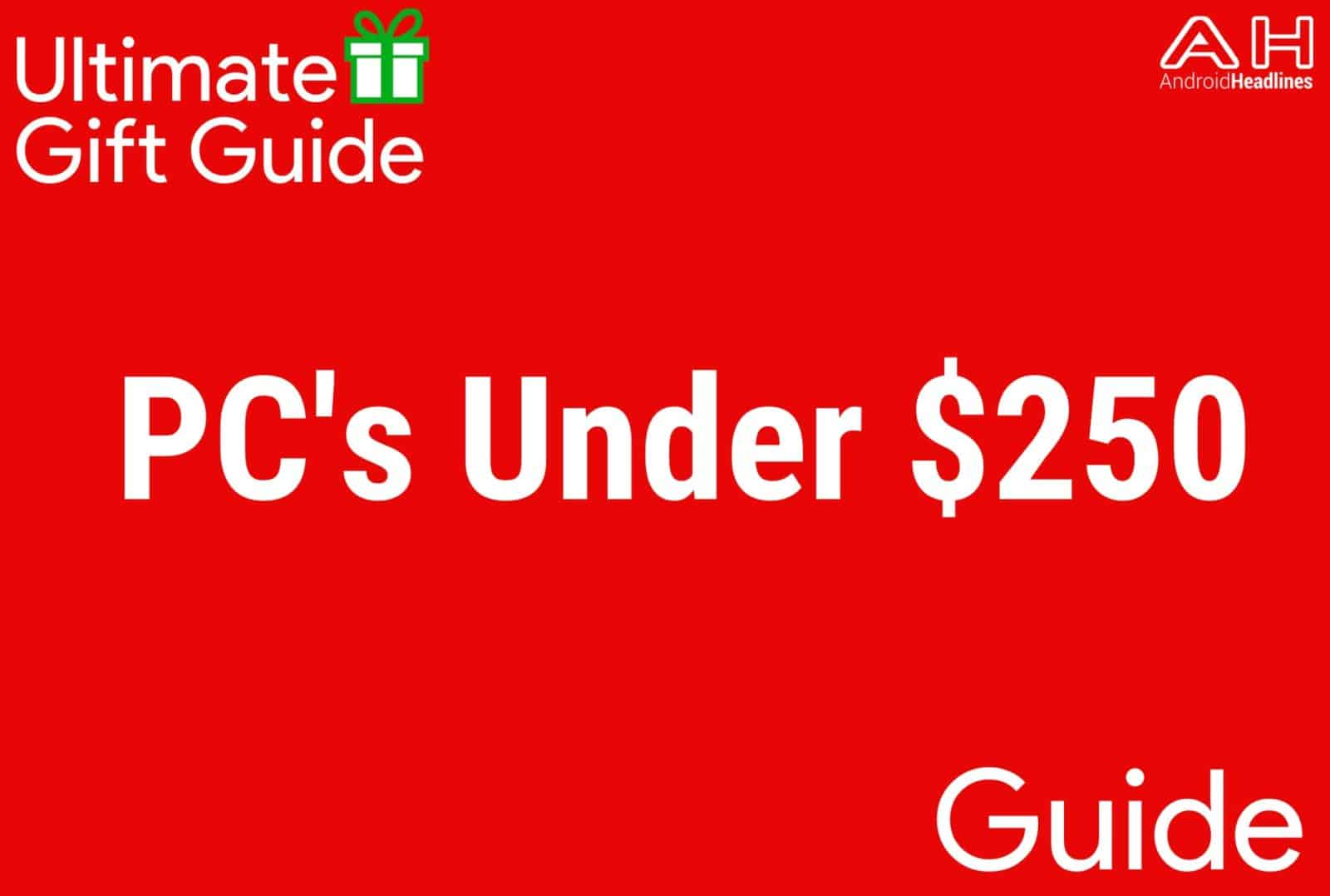 PC's Under $250 - Gift Guide