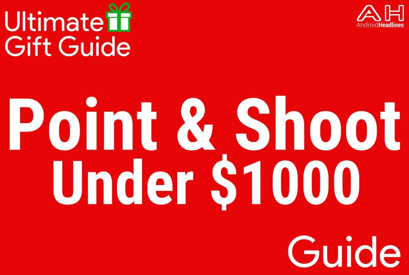 Point and Shoot Cameras Under $1000 - Gift Guide 2015