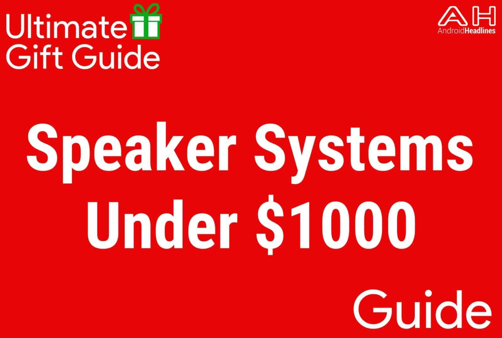Speaker Systems Under $1000 - Gift Guide 2015-2016
