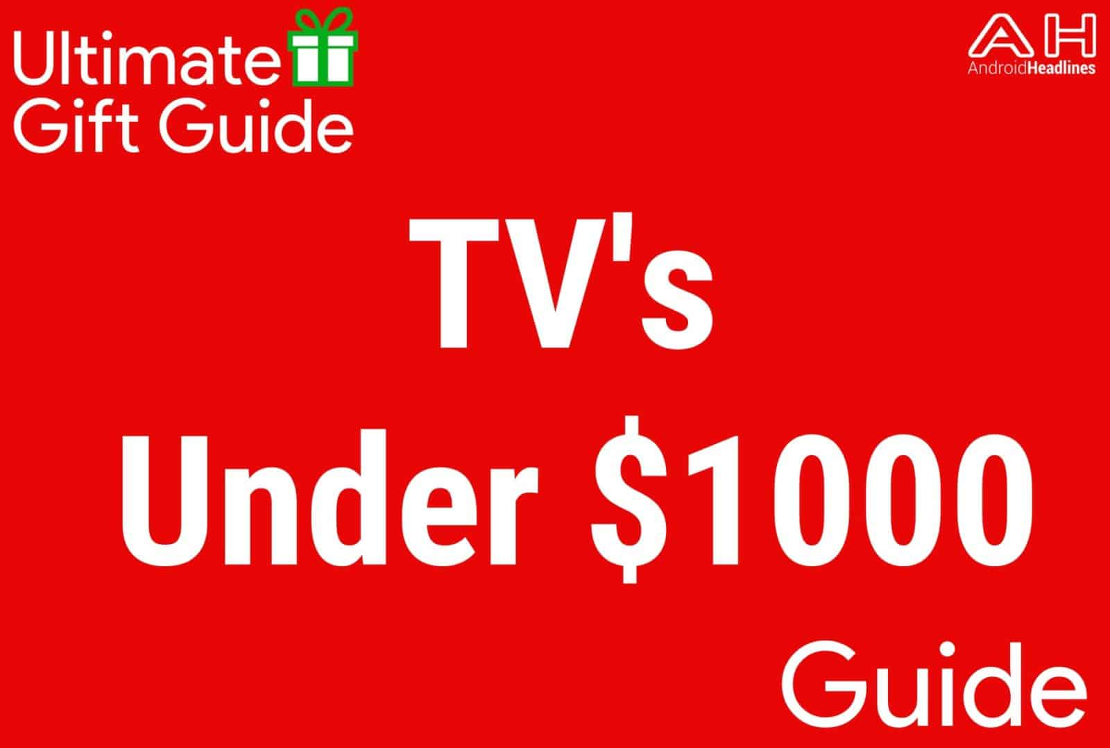 TV's Under $1000 - Gift Guide 2015