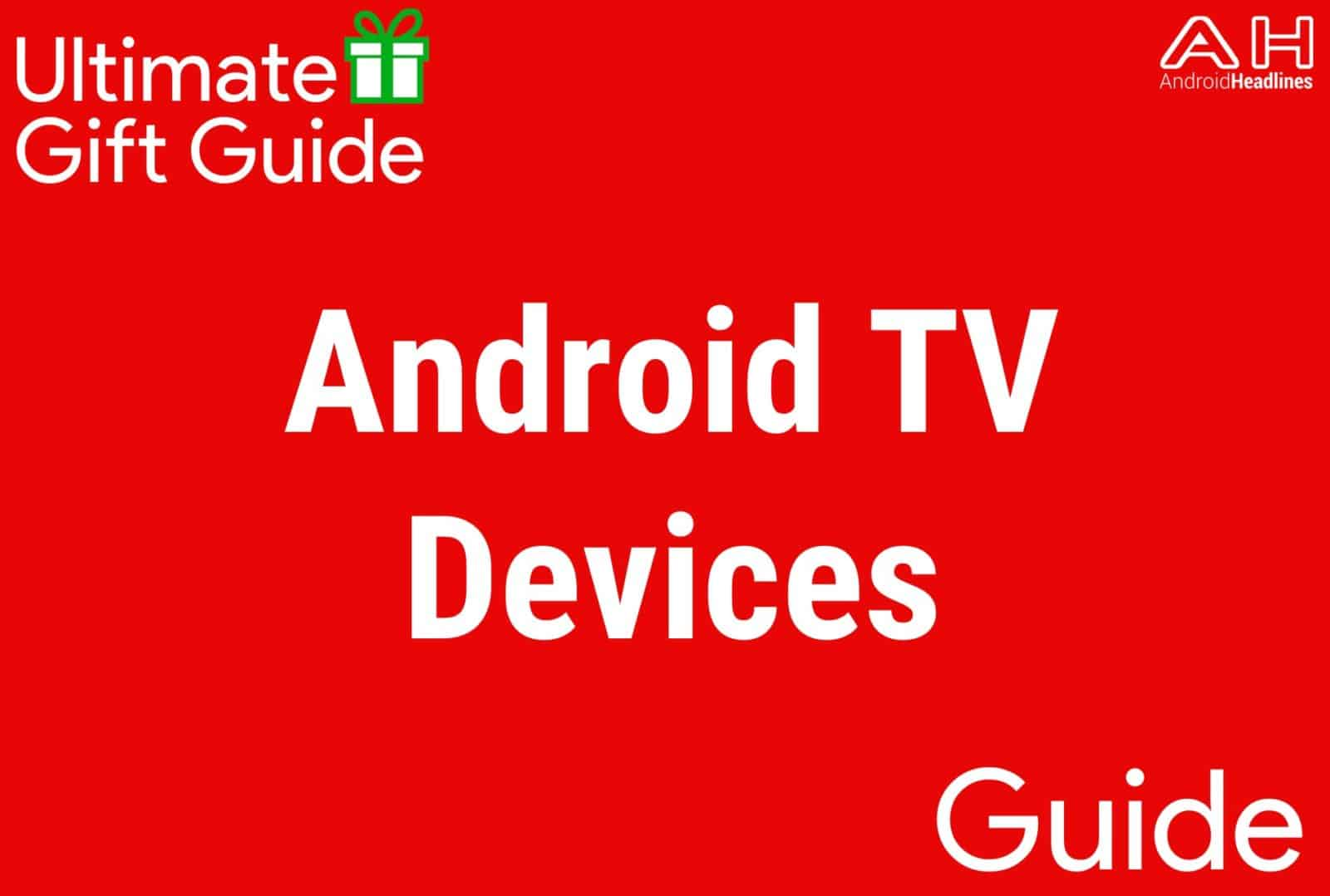 Android TV Devices - Gift Guide