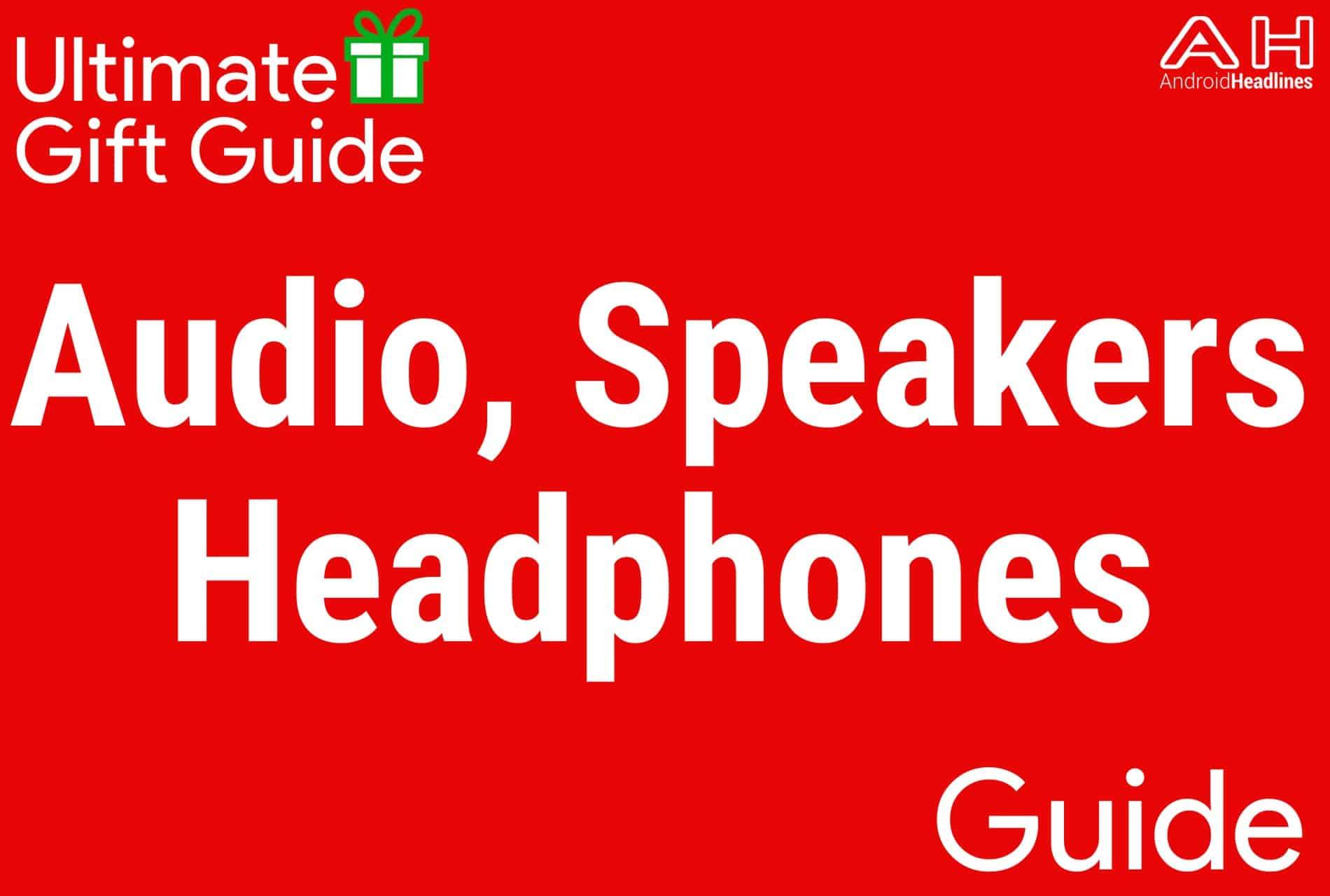 Audio, Speakers, Headphones - Holiday Gift Guide 2015-2016