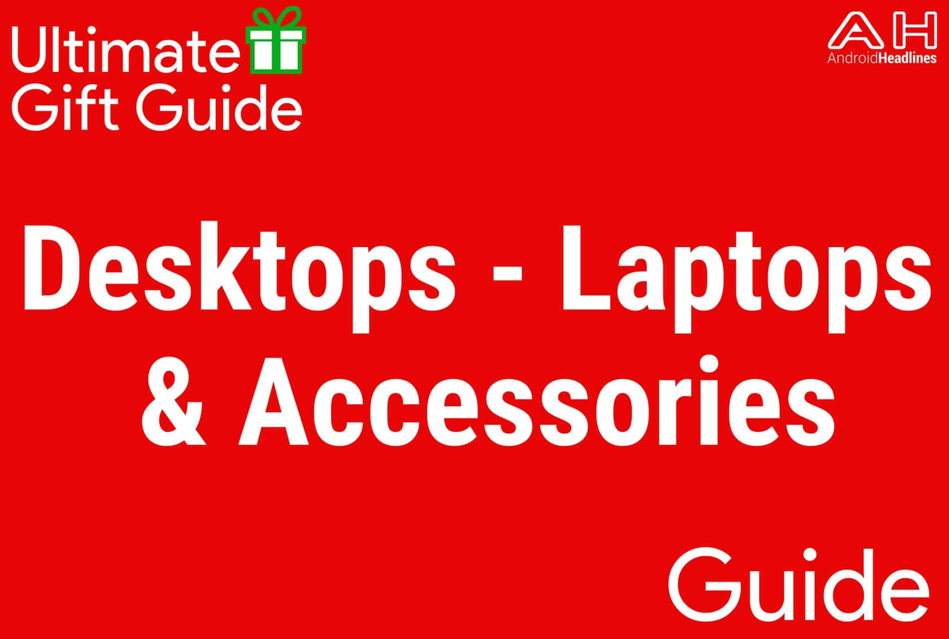 Desktops, Laptops, Acessories - Holiday Gift Guide 2015-2016