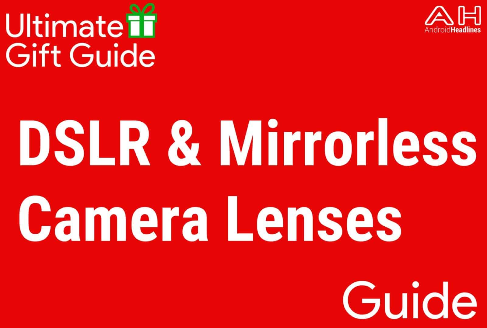 Top 10 DSLR and Mirrorless Cameras Lenses - Gift Guide