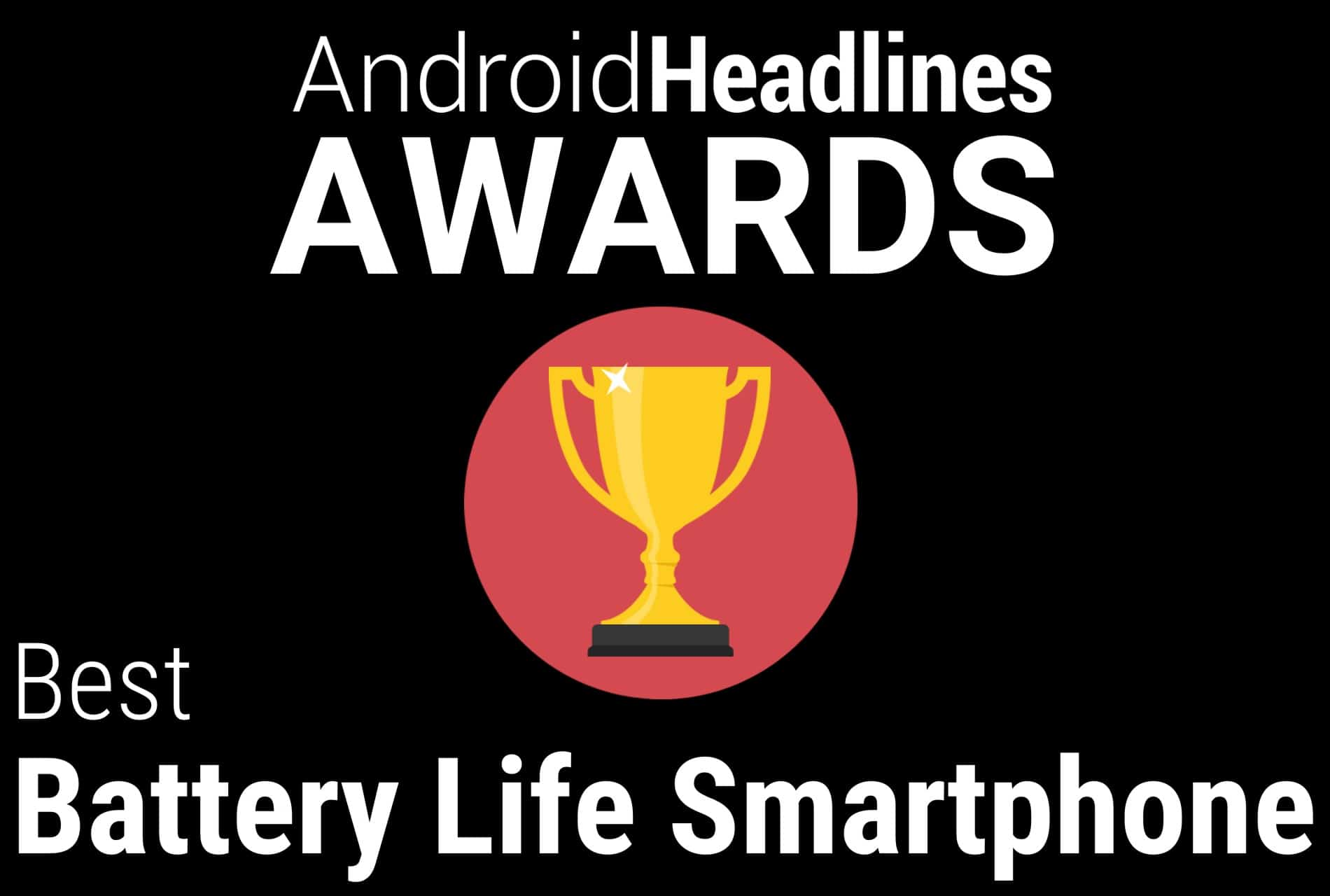 AH Awards Best Battery Life Smartphone