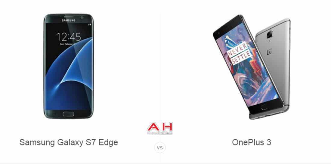 Galaxy S7 Edge vs OnePlus 3 cam AH