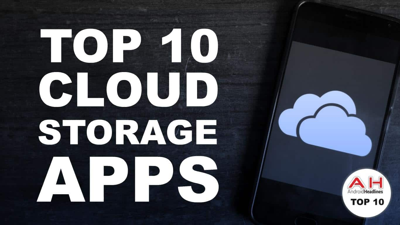 Top 10 Best Cloud Storage S For Android October 2017 Androidheadlines