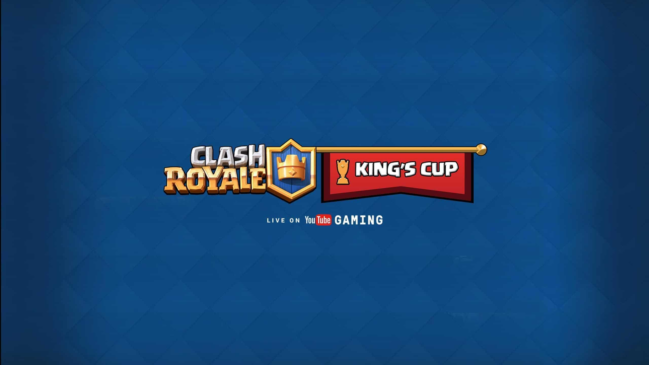 YouTube Gaming To Host Clash Royale King's Cup Tournament ...