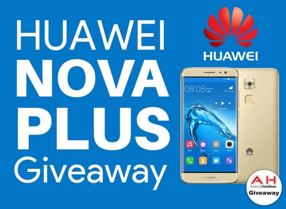 Sponsored: Huawei Nova Plus Giveaway from Huawei and AH