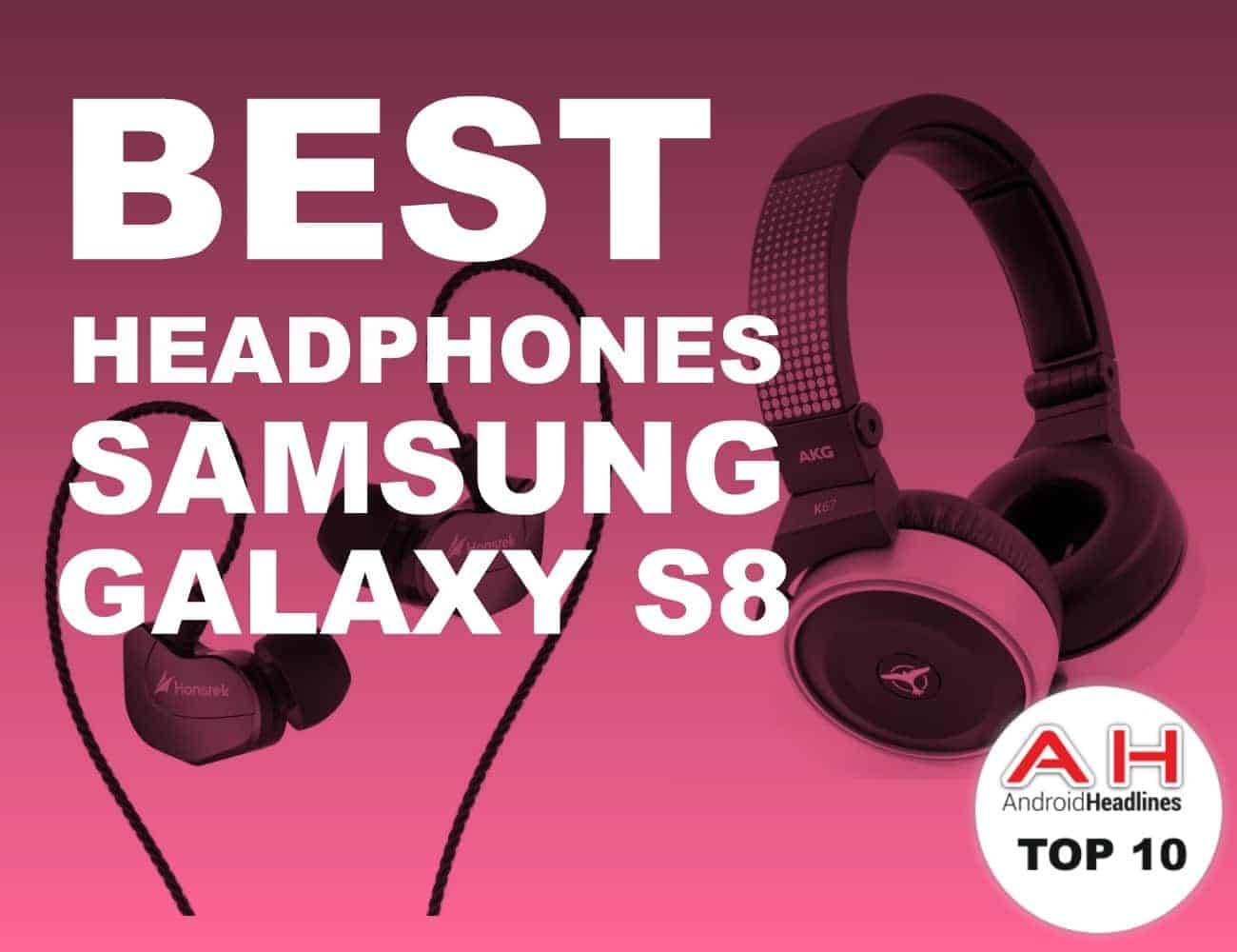 Best Headphones For Samsung Galaxy S8 April 2017